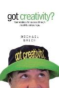 Got Creativity?: Your Notebook for Success Through Creativity and Courage.