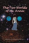 The Two Worlds of Ms. Anna