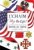 L'Chaim: (To Life!)