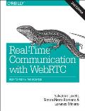 Real Time Communication with WebRTC 2nd Edition Peer to Peer in the Browser