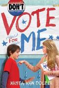 Don't Vote for Me