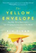 Yellow Envelope One Gift Three Rules & A Life Changing Journey Around the World