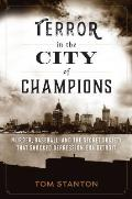 Terror in the City of Champions Murder Baseball & the Secret Society That Shocked Depression Era Detroit