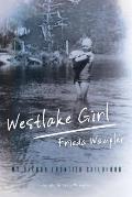 Westlake Girl My Oregon Frontier Childhood