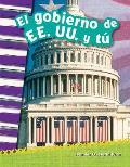 El Gobierno de Ee. Uu. Y Tu (You and the U.S. Government) (Spanish Version) (Grade 2)