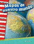 Mapas de Nuestro Mundo (Mapping Our World) (Spanish Version) (Grade 2)