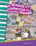 El Dinero y El Comercio En Nuestro Mundo (Money and Trade in Our World) (Spanish Version) (Grade 2)