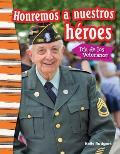 Honremos a Nuestros Heroes: Dia de Los Veteranos (Remembering Our Heroes: Veterans Day) (Spanish Version) (Grade 3)