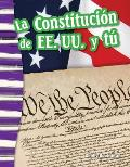 La Constitucion de Ee. Uu. y Tu (the U.S. Constitution and You) (Spanish Version) (Grade 3)