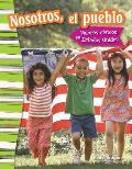 Nosotros, El Pueblo: Valores Civicos En Estados Unidos (We the People: Civic Values in America) (Spanish Version) (Grade 3)