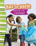 Haz Tu Parte: Servicio a la Comunidad (Doing Your Part: Serving Your Community) (Spanish Version) (Grade 3)