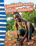 Cambiando Nuestro Medio Ambiente (Shaping Our Environment) (Spanish Version) (Grade 3)