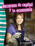 Recursos de Capital y La Economia (Capital Resources and the Economy) (Spanish Version) (Grade 3)