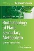 Biotechnology of Plant Secondary Metabolism: Methods and Protocols