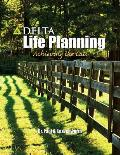Delta Life Planning: Achieving in the Call