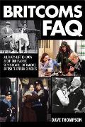 Britcoms FAQ All Thats Left to Know about Our Favorite Sophisticated Outrageous British Television Comedies