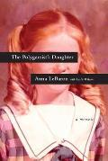 Polygamists Daughter A Memoir