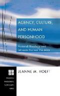 Agency, Culture, and Human Personhood
