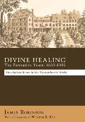 Divine Healing: The Formative Years: 1830-1890