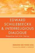 Edward Schillebeeckx and Interreligious Dialogue