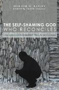 The Self-Shaming God Who Reconciles