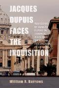 Jacques Dupuis Faces the Inquisition