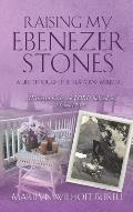 Raising My Ebenezer Stones