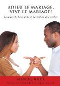 Adieu Le Mariage, Vive Le Mariage !
