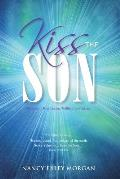 Kiss the Son!: Messianic Prophecies Fulfilled by Yeshua