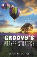 Groovy's Prayer Strategy