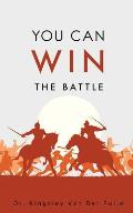 You Can Win the Battle