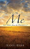 To Know Me