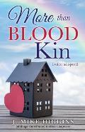 More Than Blood Kin