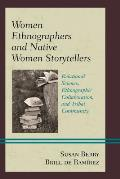 Women Ethnographers and Native Women Storytellers: Relational Science, Ethnographic Collaboration, and Tribal Community