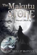 The Makutu Stone: Wuruhi (Wolf Spirit)