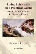 Living Spiritually in a Practical World: How to Attune Yourself to Divine Guidance