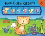 Five Cute Kittens: A Slide and Count Book
