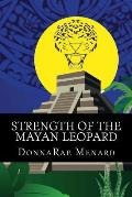 Strength of the Mayan Leopard