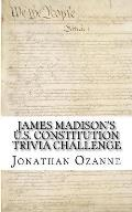 James Madison's U.S. Constitution Trivia Challenge