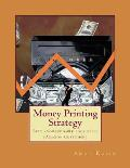 Money Printing Strategy: Determine the Market Trends with Unprecedented Accuracy