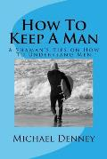 How to Keep a Man: He Wants to Stay