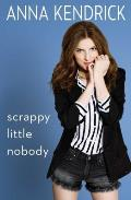 Scrappy Little Nobody - Signed Edition