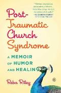 Post Traumatic Church Syndrome