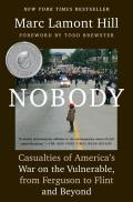 Nobody Casualties of Americas War on the Vulnerable from Ferguson to Flint & Beyond