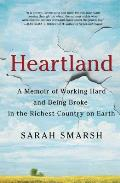 Heartland A Memoir of Working Hard & Being Broke in the Richest Country on Earth
