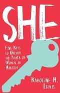 She: Five Keys to Unlock the Power of Women in Ministry