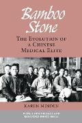 Bamboo Stone: The Evolution of a Chinese Medical Elite