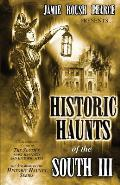 Historic Haunts of the South 3