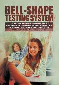 Bell-Shape Testing System: Testing the Students Based on Simple and Complex Teachings Related to Bloom's Taxonomy of Educational Objectives