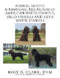Medical, Genetic & Behavioral Risk Factors of American Water Spaniels, Field Spaniels and Irish Water Spaniels